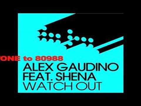 Alex Gaudino ft Shena  Watch Out Audio Only