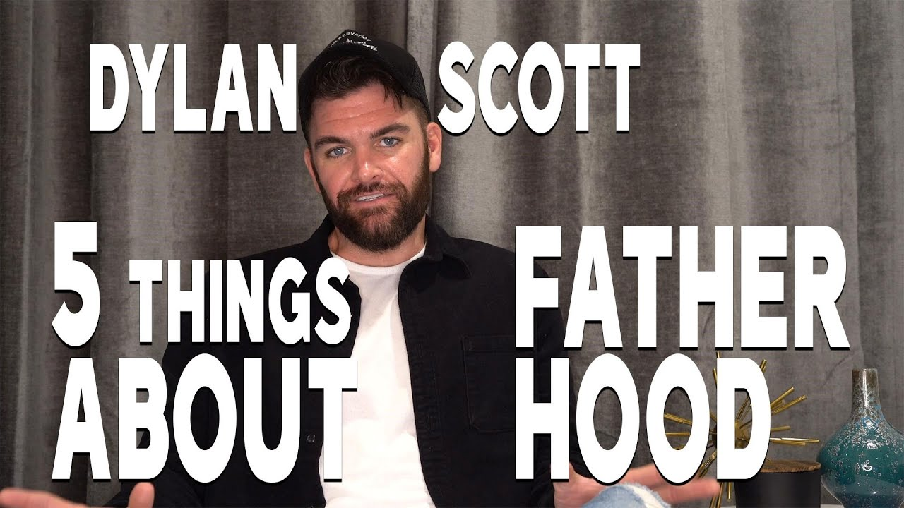 Dylan Scott 5 Things Nobody Told Me About Fatherhood Youtube Dylan scott] if he were alone in the desert without a drink of water around on his knees and hands in that white scorching sand with the hot sahara sun beating down if he could be granted his wishes and anything. dylan scott 5 things nobody told me about fatherhood