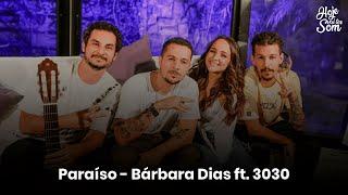 Baixar Hoje Vai Ter Som   Paraíso - Bárbara Dias feat. 3030