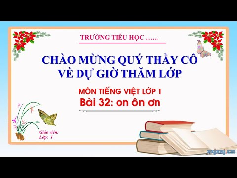 Tiếng Việt 1: Bài 32 On ôn ơn