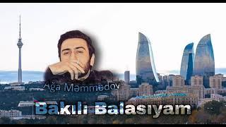 Ağa Məmmədov - Bakılı Balasıyam 2021 (Audio Clip)
