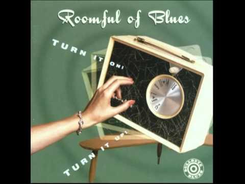Turn It On, Turn It Up - Roomful of Blues