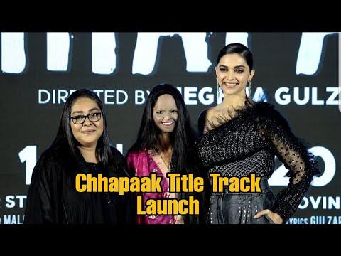 Chhapaak Title Track Launch - Arijit Singh | Deepika Padukone | Laxmi Agarwal | Gulzar