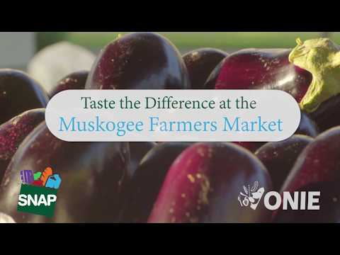 The Muskogee Farmers Market - Taste the Difference