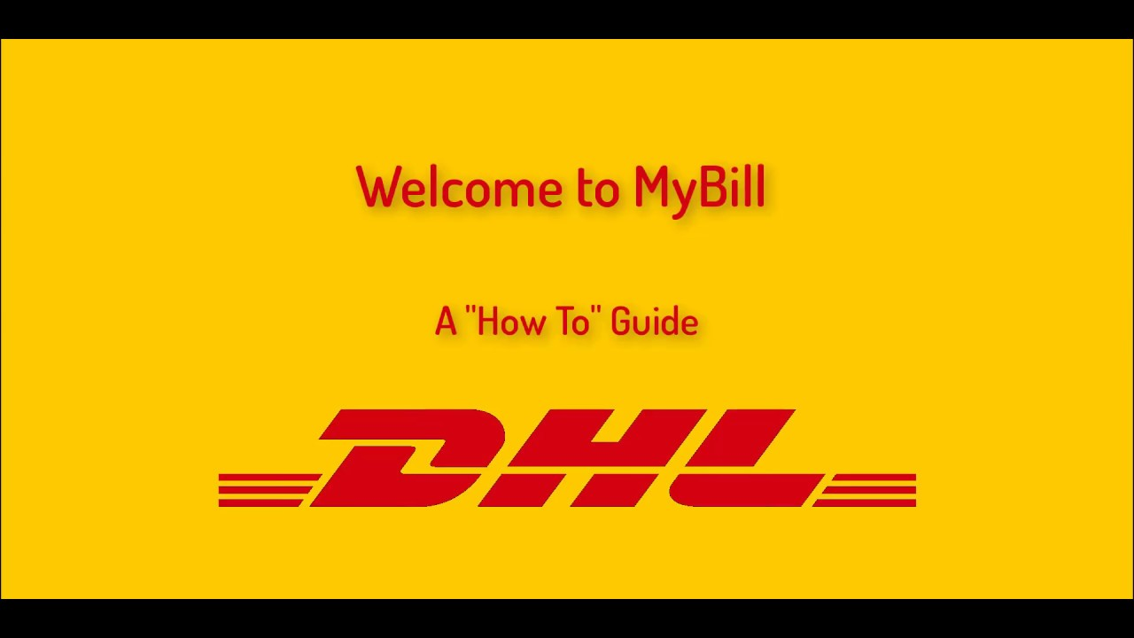 Dhl Mybill A How To Guide Youtube