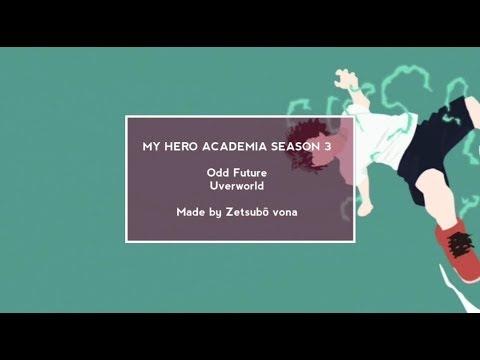 MY HERO ACADEMIA SEASON 3 OPENING 1 EXTENDED VERSION - ODD FUTURE [UVERWORLD] - Rōmaji/English.
