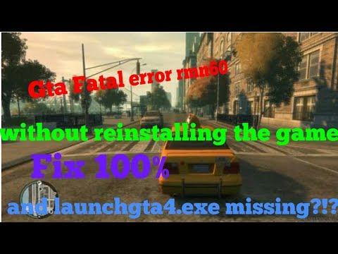 Gta 4 Fatal Erro Rmn60 And Gta4 Launcher Missing Without Reinstalling