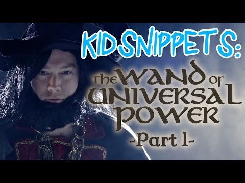 "Kid Snippets: ""The Wand of Universal Power: Part 1"" (Imagined by Kids)"
