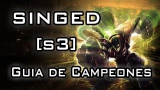 SINGED, GUÍA DE CAMPEÓNES [S3] (League of Legends en español)