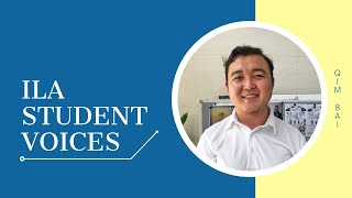 ILA Student Voices - Qim Bai from Inner Mongolia, China