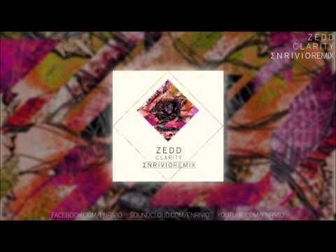 Zedd \\ Clarity (Enrivio Remix)