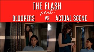 The Flash | Bloopers VS Actual Scene (part 1)