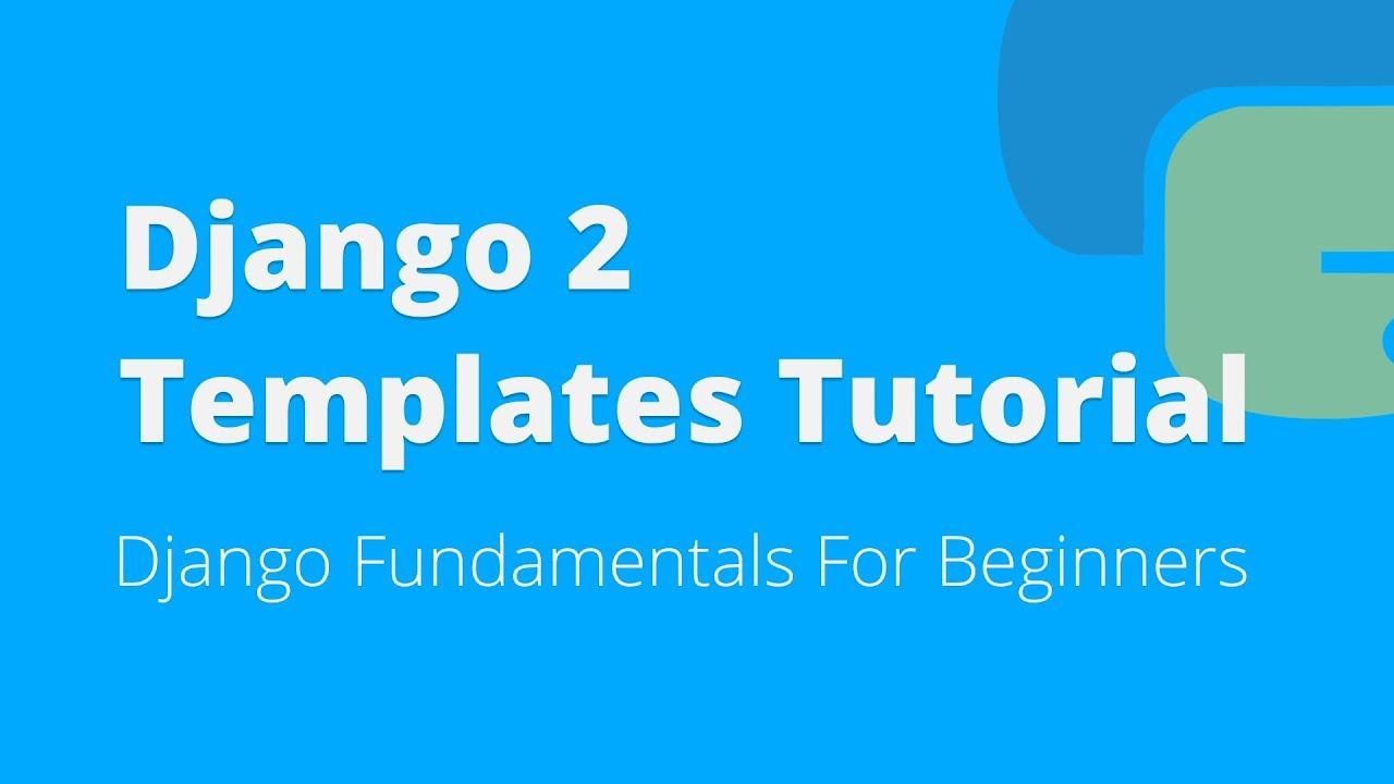 Django Templates Tutorial For Beginners (2018) - YouTube