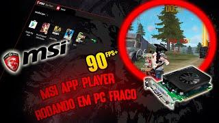 FREE FIRE - EMULADOR MSI APP PLAYER RODANDO EM PC FRACO - 90FPS - NVIDIA GT 630
