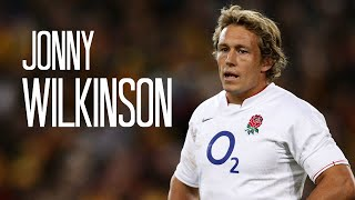 Jonny Wilkinson || King of Rugby || Legend Tribute
