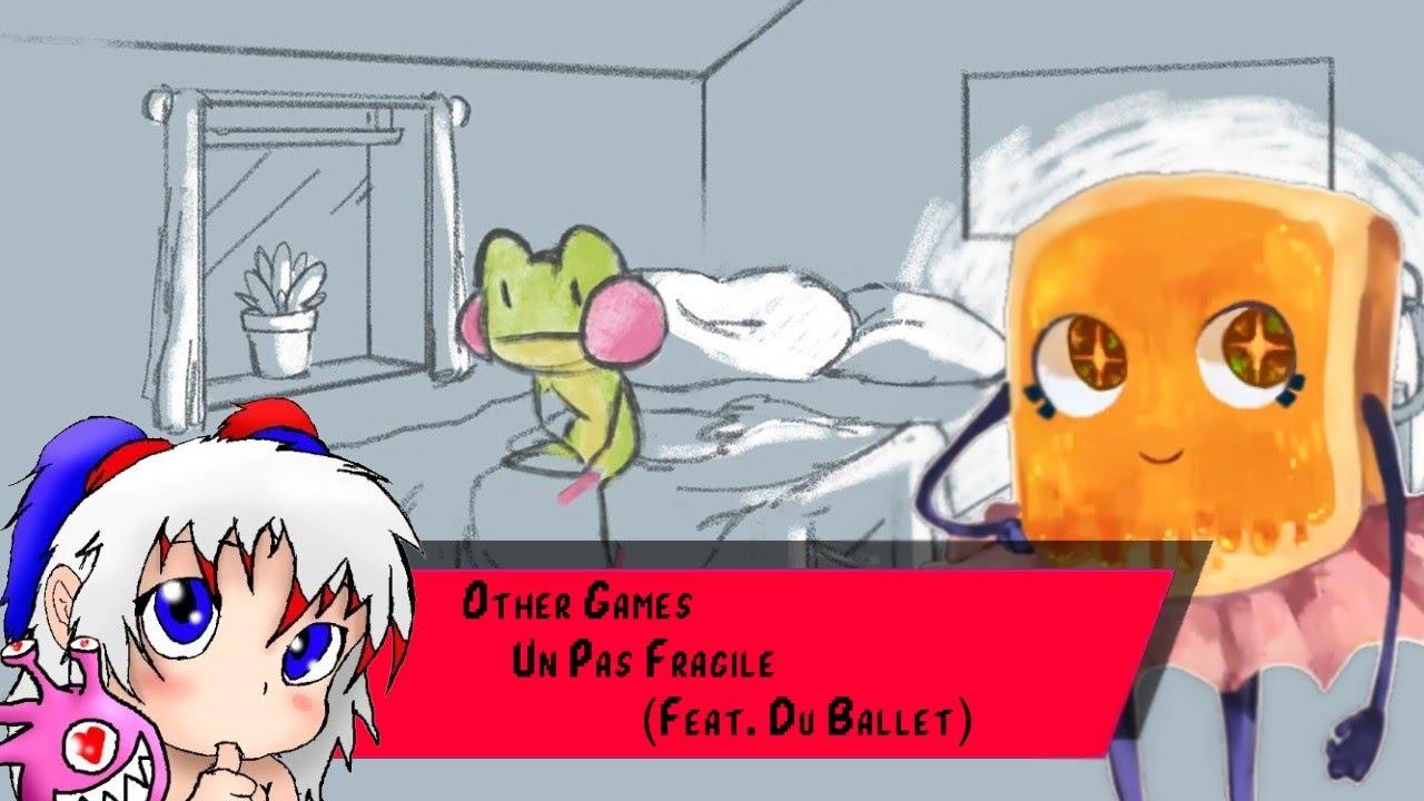 Other Games - Un Pas Fragile ( Avec : Du Ballet )