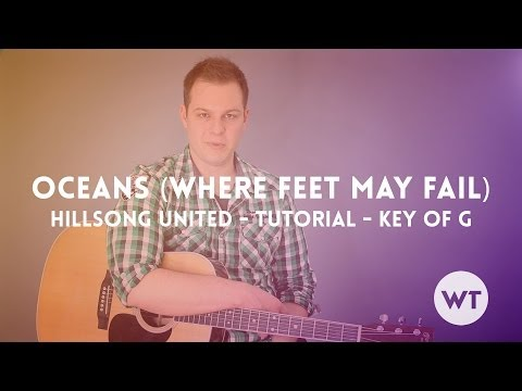 Oceans (Where Feet May Fail) - Hillsong United - Tutorial (Key of G)