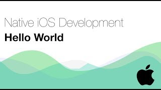 Native iOS Development: Hello World (#1) Video