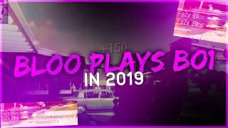 BLOO PLAYS BO1 IN 2019!
