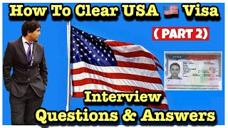 How to clear USA Visa (Part # 2)