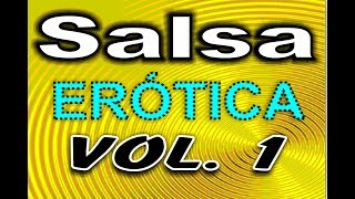 Salsa Erotica vol 1 by El Guaro Music