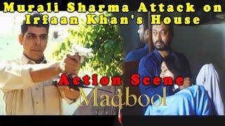 Murali Sharma Attack on Irfaan Khan's House | Action Scene | Maqbool Movie