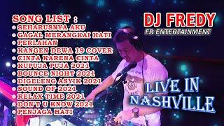 Download DJ FREDY FR ENTERTAINMENT LIVE IN NASHVILLE JUMAT 8 JANUARI 2021