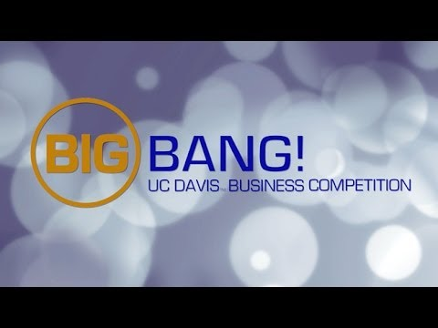 Big Bang - UC Davis Business Competition 2014