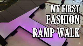 THE FASHION SHOW : My First Ramp Walk