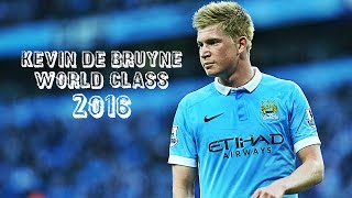 Kevin De Bruyne - WorldClass 2016 | Goals & Skills | 1080i | HD