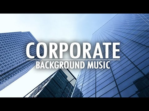 Corporate Background Music For Videos