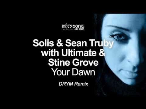 Solis & Sean Truby with Ultimate & Stine Grove - Your Dawn (DRYM Remix) [Infrasonic Pure] OUT NOW!