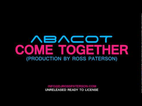 Abacot - Come Together - Radio Mix (Production by Ross Paterson)