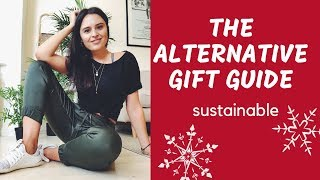 THE ALTERNATIVE CHRISTMAS GIFT GUIDE | Sustainable