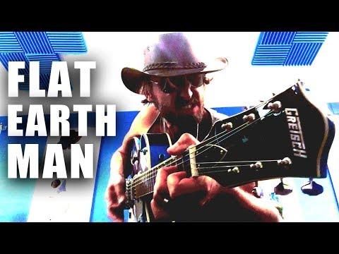 Flat Earth Man - The BEST flat earth song EVER!  AKA