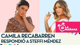 Camila Recabarren respondió a la defensa de Steffi Méndez a Leo Jr - La Mañana