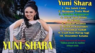 10 Lagu YUNI SHARA Paling Enak Didengar Full Album Lagu Lawas Kenangan Indonesia Terpopuler