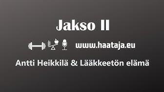 Podcast #2 — Antti Heikkilä ja Lääkkeetön elämä