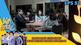 Lobi Lobi Elang Ke Ayah Finny Buat Beli Tanah Pesantren Kembali - Kun Anta 2 Eps 52