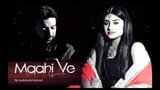 Maahi ve + Yaar Mangiya si Cover Feat. Aashima Mahajan and Manveer Sood