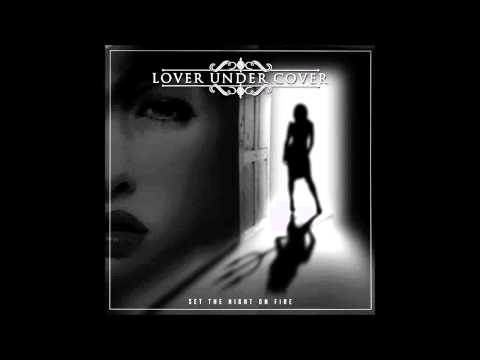 Lover Under Cover - Set The Night On Fire (Full Album)