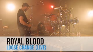 Royal Blood - Loose Change (PureVolume Sessions)
