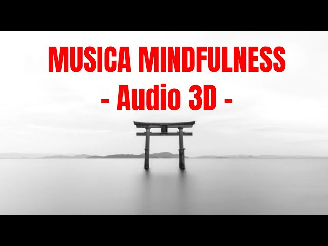 Musica Mindfulness - Audio 3D