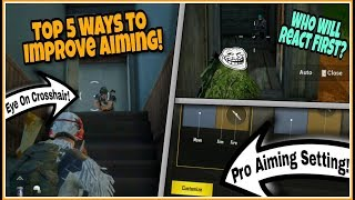Top 5 Advanced Ways/Tips To Improve Your AIMING Like A PRO In PUBG MOBILE