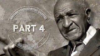 George Washington Carver Bio Part 4