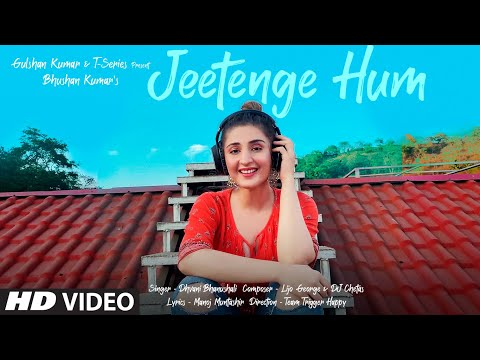 Jeetenge Hum (Video)   Dhvani Bhanushali   Lijo George & DJ Chetas   Manoj Muntashir   Bhushan Kumar