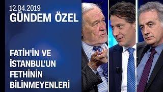 Fatih Sultan Mehmet, İstanbul'u neden ve nasıl fethetti? - Gündem Özel 12.04.2019 Cuma