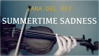 Lana Del Rey - Summertime Sadness for violin and piano (COVER)