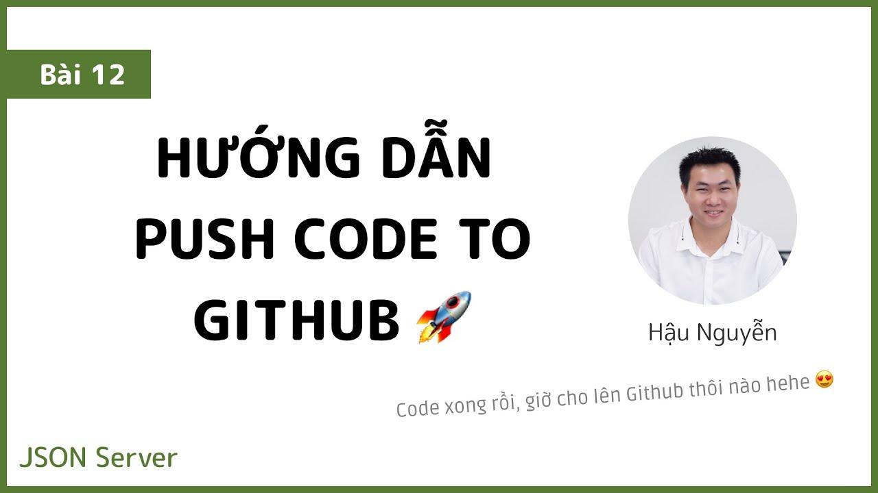JSON Server 12 - Hướng dẫn đẩy code lên github lần đầu 🎉