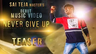 Never Give Up | Music Video teaser | IRK #3 | Sai Teja Master | Tara Creations